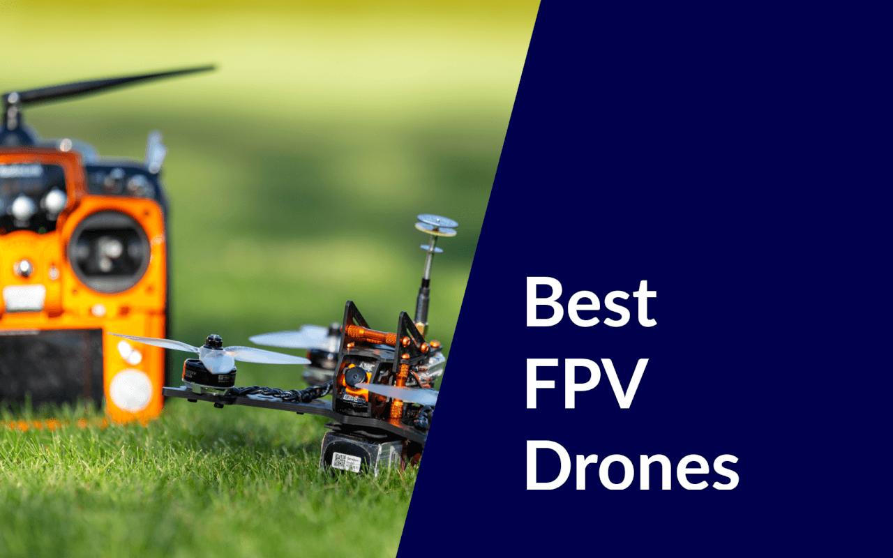 best fpv drones