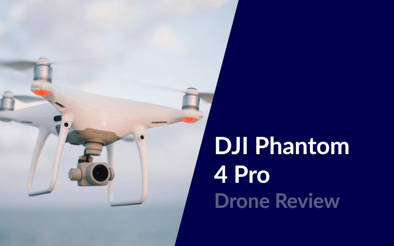 dji phantom 4 pro drone review