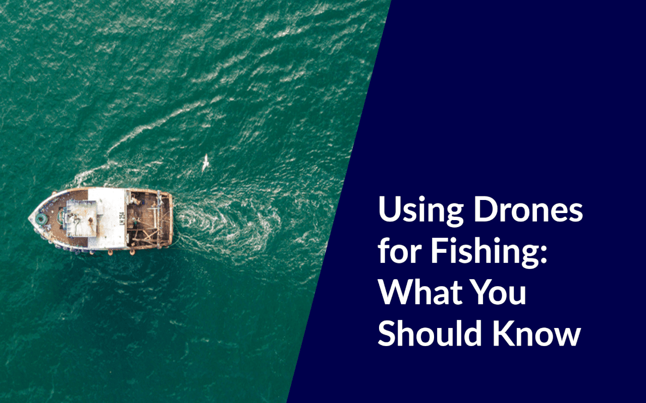how to use drone for fishing