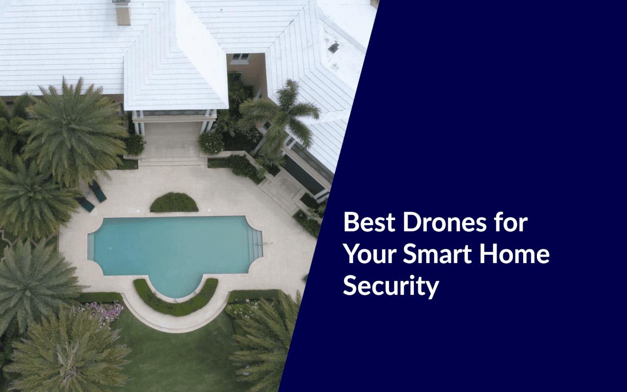 best drones for smart home surveillance