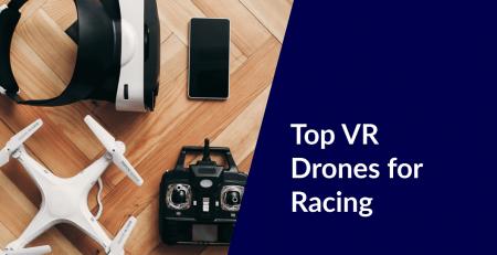 top vr drones for racing