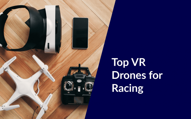 top vr drones for racing